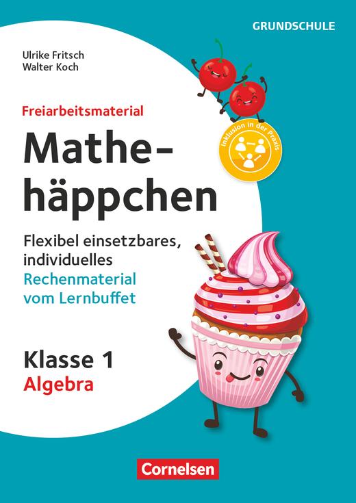 Freiarbeitsmaterial für die Grundschule - Mathehäppchen - Algebra - Flexibel einsetzbares, individuelles Rechenmaterial vom Lernbuffet - Kopiervorlagen - Klasse 1