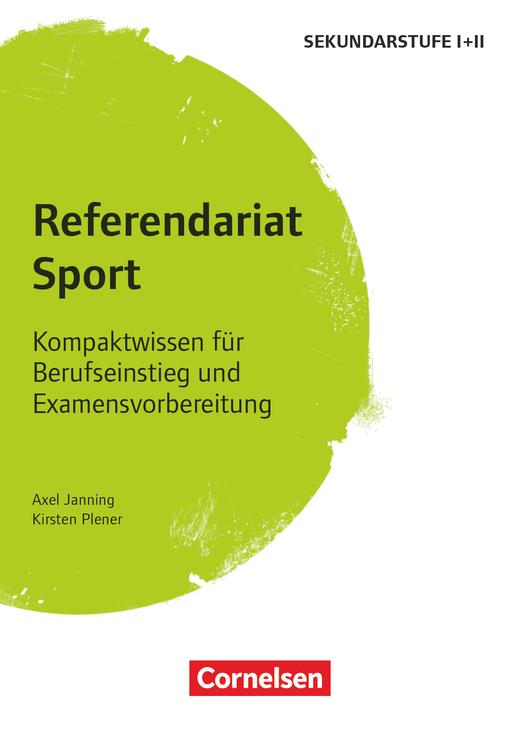 Referendariat Sekundarstufe I + II - Sport - Kompaktwissen für Berufseinstieg und Examensvorbereitung - Buch