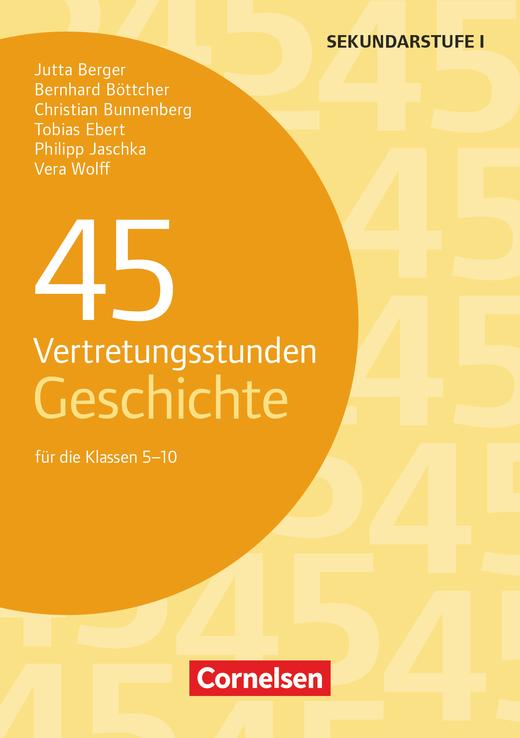 Vertretungsstunden - 45 Vertretungsstunden Geschichte - Für die Klassen 5-10 - Buch
