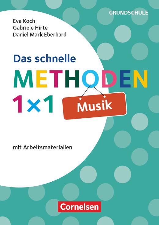 Das schnelle Methoden 1x1 - Grundschule - Musik - Mit Arbeitsmaterialien - Buch