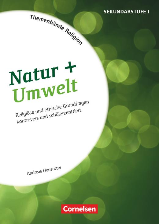 Themenbände Religion und Ethik - Natur + Umwelt - Kopiervorlagen - Klasse 5-10