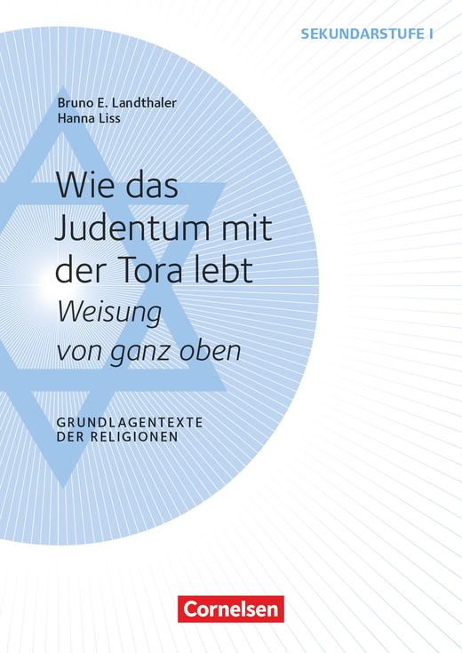 Grundlagentexte der Religionen - Wie das Judentum mit der Tora lebt - Weisung von ganz oben - Kopiervorlagen
