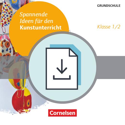 Spannende Ideen für den Kunstunterricht Grundschule - Klasse 1/2 (2. Auflage) - Kopiervorlagen als PDF
