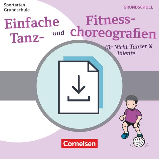 Sportarten Grundschule - Einfache Tanz- und Fitnesschoreographien für Nicht-Tänzer & Talente - Kopiervorlagen als PDF
