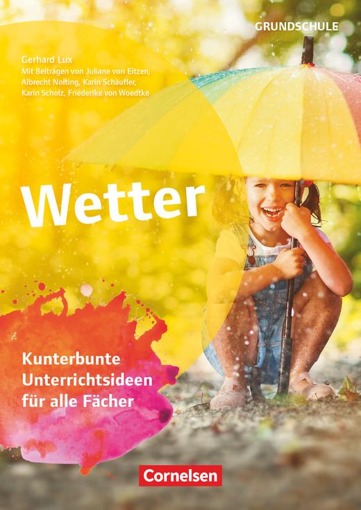 Themenhefte Grundschule - Wetter - Kunterbunte Unterrichtsideen für alle Fächer