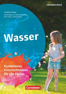 Themenhefte Grundschule - Wasser - Kunterbunte Unterrichtsideen für alle Fächer - Buch mit Kopiervorlagen