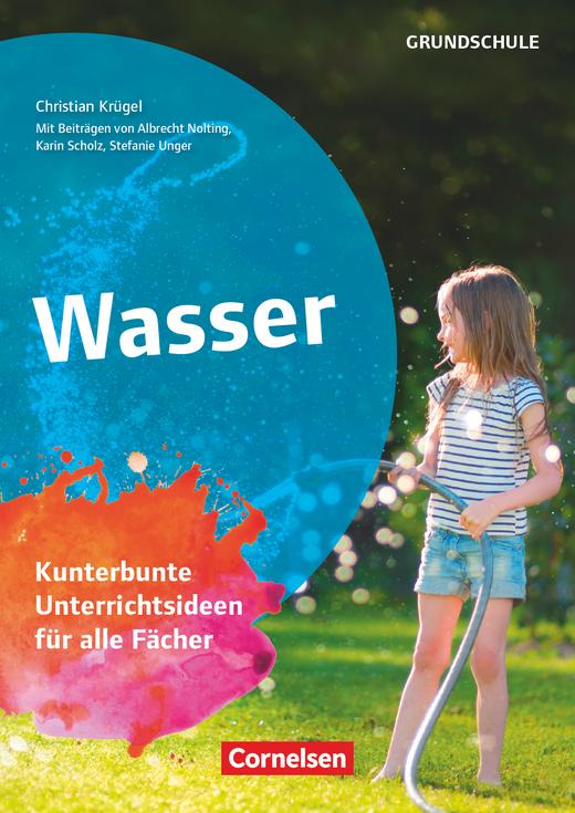 Themenhefte Grundschule - Wasser - Kunterbunte Unterrichtsideen für alle Fächer