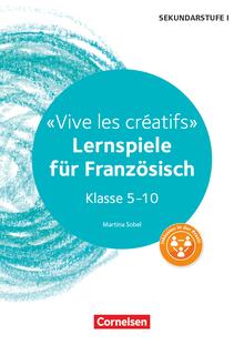 Lernen im Spiel Sekundarstufe I - Vive les créatifs - Lernspiele für Französisch Klasse 5-10 - Kopiervorlagen