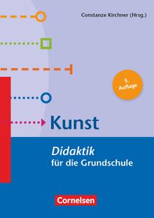 Fachdidaktik für die Grundschule - Kunst (5. Auflage) - Didaktik für die Grundschule - Buch