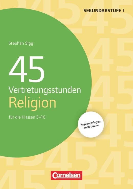 Vertretungsstunden - 45 Vertretungsstunden Religion - Für die Klassen 5-10 - Buch mit Kopiervorlagen über Webcode