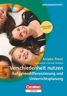 Scriptor Praxis - Verschiedenheit nutzen 1: Aufgabendifferenzierung und Unterrichtsplanung - Buch mit Kopiervorlagen über Webcode
