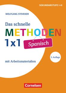 Das schnelle Methoden 1x1 - Sekundarstufe I+II - Spanisch (3. Auflage) - Mit Arbeitsmaterialien - Buch mit Kopiervorlagen über Webcode