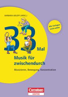 Lernen im Spiel - 33 Mal Musik für zwischendurch - Musizieren, Bewegung, Konzentration - Buch mit Kopiervorlagen über Webcode