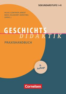 Fachdidaktik - Geschichts-Didaktik (8., überarbeitete Auflage) - Praxishandbuch für die Sekundarstufe I und II - Buch