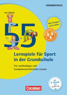 Lernen im Spiel - 55 Lernspiele für Sport in der Grundschule - Für nachhaltiges und kompetenzorientiertes Lernen - Buch mit Kopiervorlagen über Webcode
