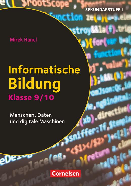 Informatik unterrichten - Menschen, Daten und digitale Maschinen - Kopiervorlagen - Klasse 9/10