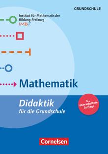 Fachdidaktik für die Grundschule - Mathematik (6., überarbeitete Auflage) - Didaktik für die Grundschule - Buch