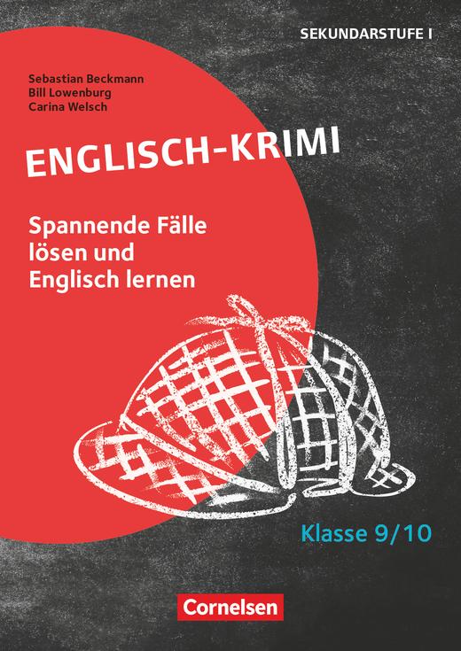 Lernkrimis für die SEK I - Englisch-Krimi - Spannende Fälle lösen und dabei lernen - Kopiervorlagen - Klasse 9/10