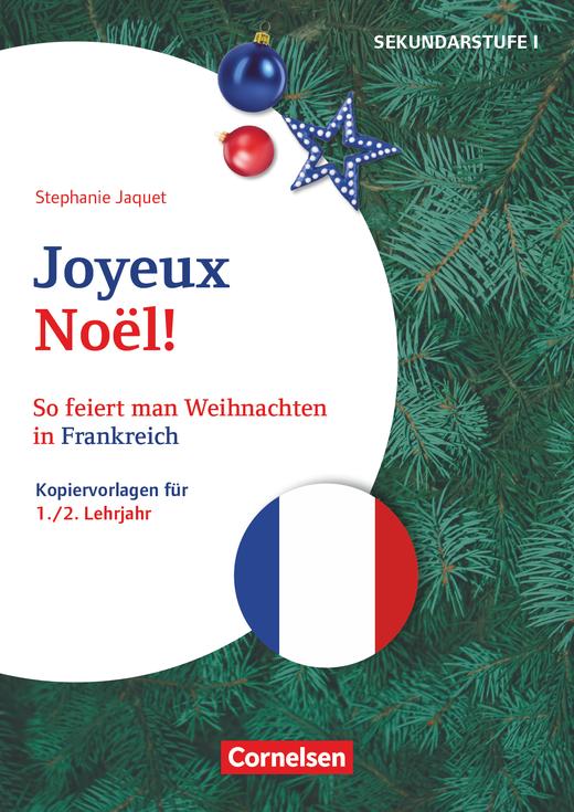 Themenhefte Fremdsprachen SEK - Joyeux Noël! - So feiert man Weihnachten in Frankreich - Kopiervorlagen als PDF - Lernjahr 1/2