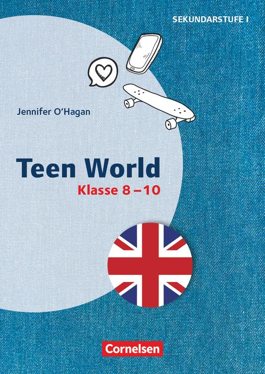 Themenhefte Fremdsprachen SEK - Teen World - Kopiervorlagen - Klasse 8-10