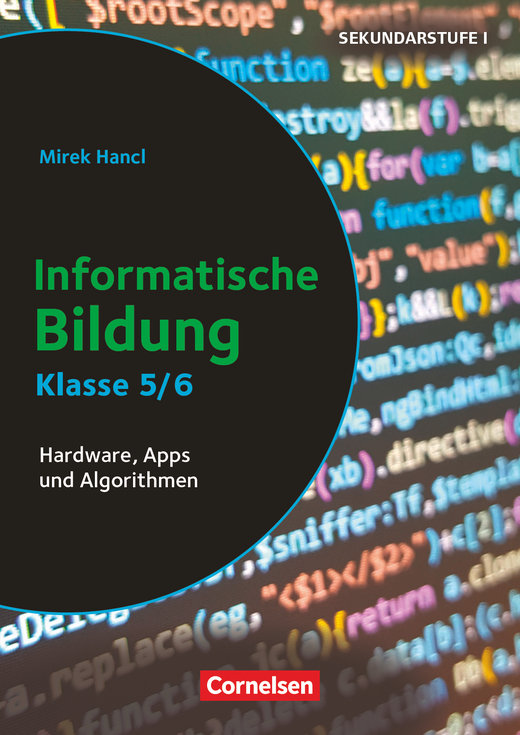 Informatik unterrichten - Hardware, Apps und Algorithmen - Kopiervorlagen - Klasse 5/6