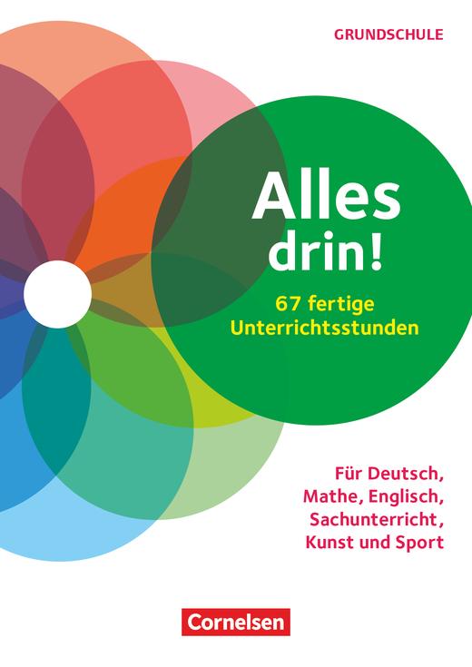 Alles drin! 60 fertige Unterrichtsstunden - Für Deutsch, Mathe, Englisch, Sachunterricht, Kunst und Sport - Klasse 1-4 - Kopiervorlagen