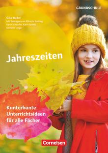 Themenhefte Grundschule - Jahreszeiten - Kunterbunte Unterrichtsideen für alle Fächer