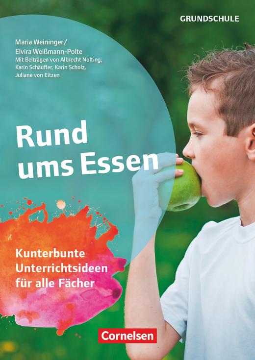 Themenhefte Grundschule - Rund ums Essen - Kunterbunte Unterrichtsideen für alle Fächer - Buch mit Kopiervorlagen