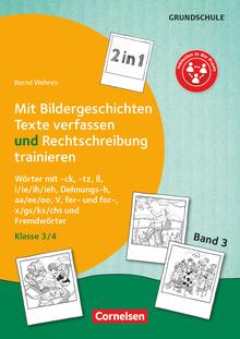 2 in 1: Mit Bildergeschichten Texte verfassen und Rechtschreibung trainieren