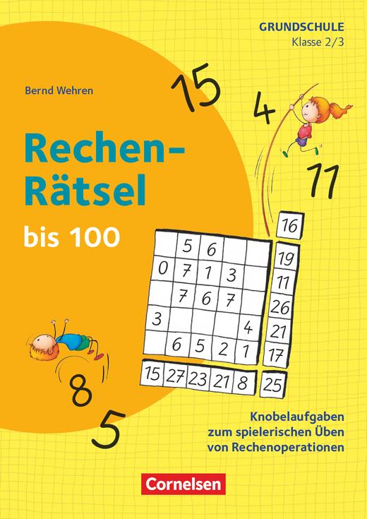 Rätseln und Üben in der Grundschule - Rechen-Rätsel bis 100 - Knobelaufgaben zum spielerischen Üben von Rechenoperationen - Kopiervorlagen - Klasse 2/3