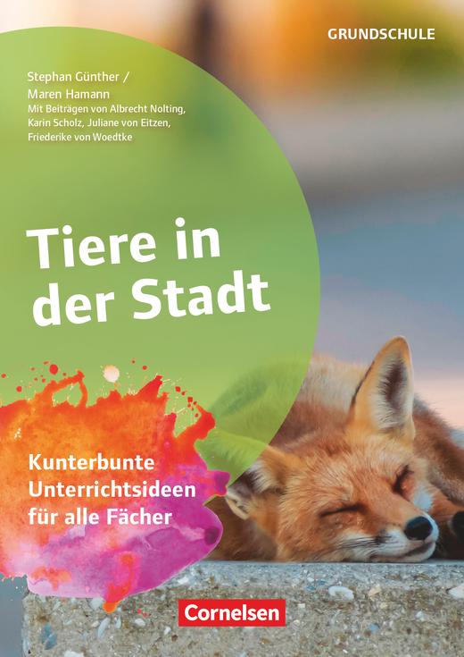 Themenhefte Grundschule - Tiere in der Stadt - Kunterbunte Unterrichtsideen für alle Fächer