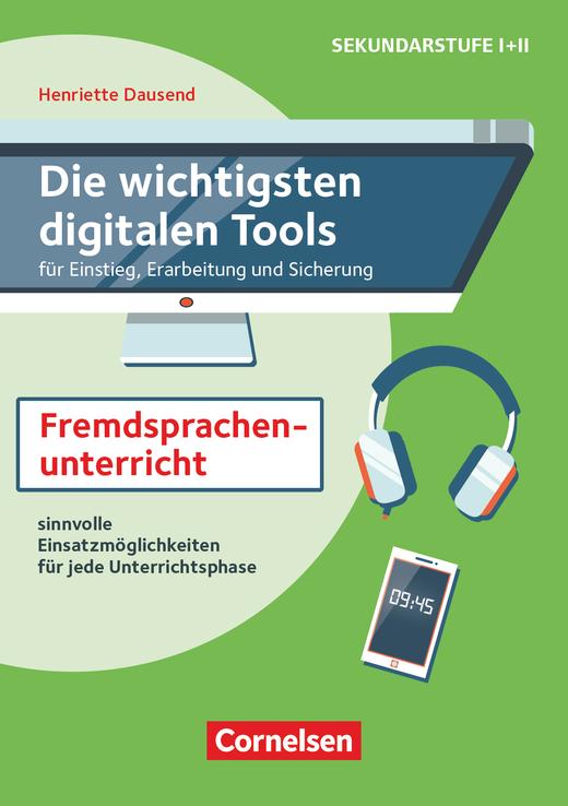 Die wichtigsten digitalen Tools - Im Fremdsprachenunterricht (2. Auflage) - für Einstieg, Erarbeitung und Sicherung - Sinnvolle Einsatzmöglichkeiten für jede Unterrichtsphase - Buch