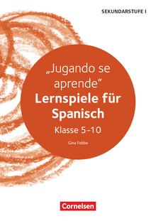 Lernspiele Sekundarstufe I - Jugando se aprende - Kopiervorlagen - Klasse 5-10