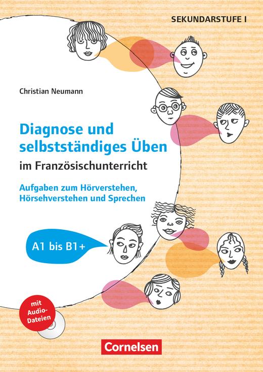 Diagnose und selbstständiges Üben im Französischunterricht - Aufgaben zum Hörverstehen, Hörsehverstehen und Sprechen - Buch mit Kopiervorlagen und Audio-CD