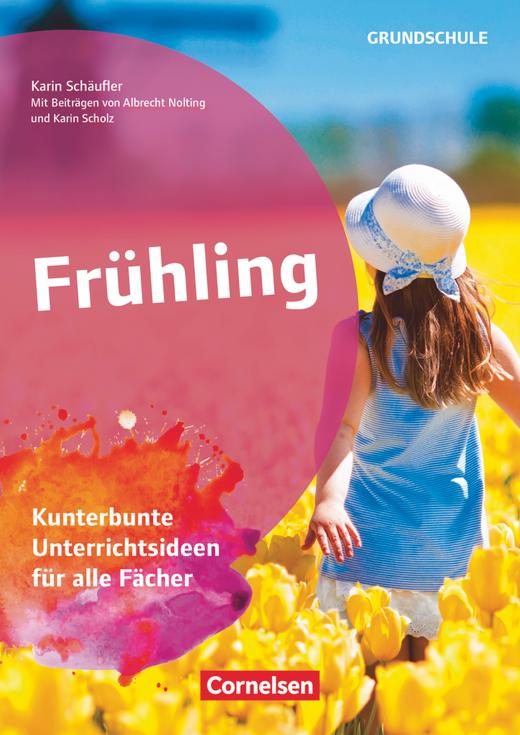 Themenhefte Grundschule - Frühling - Kunterbunte Unterrichtsideen für alle Fächer