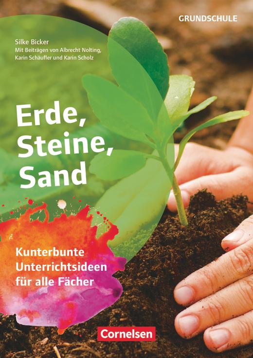 Themenhefte Grundschule - Erde, Steine, Sand - Kunterbunte Unterrichtsideen für alle Fächer