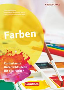 Themenhefte Grundschule - Farben - Kunterbunte Unterrichtsideen für alle Fächer - Buch mit Kopiervorlagen
