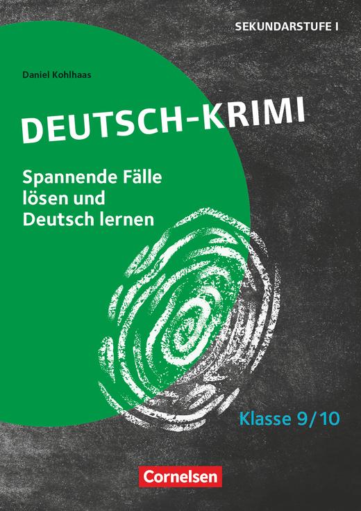 Lernkrimis für die SEK I - Deutsch-Krimi - Spannende Fälle lösen und dabei lernen - Kopiervorlagen - Klasse 9/10