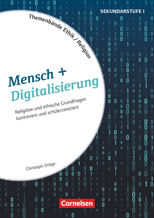 Themenbände Religion und Ethik - Mensch + Digitalisierung - Kopiervorlagen - Klasse 5-10