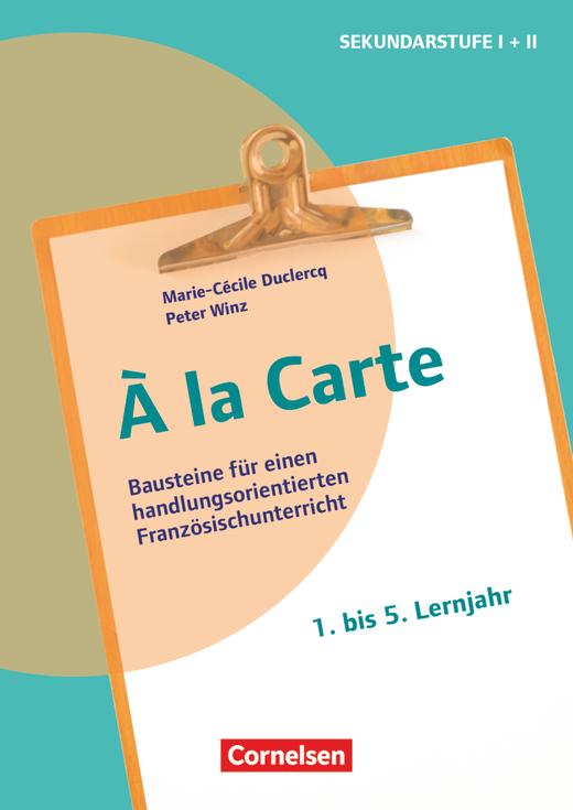 À la Carte - Bausteine für einen handlungsorientierten Französischunterricht - Kopiervorlagen