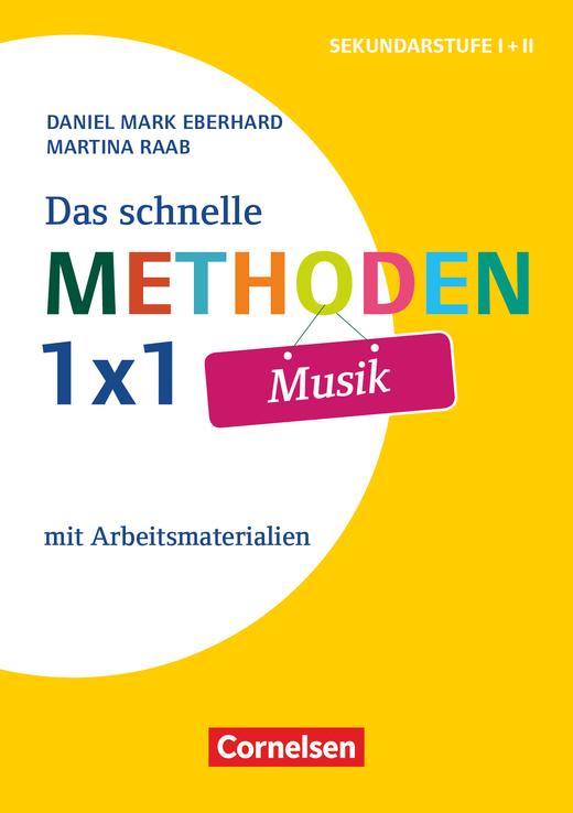 Das schnelle Methoden 1x1 - Sekundarstufe I+II - Musik - Mit Arbeitsmaterialien - Buch