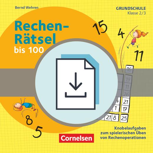 Rätseln und Üben in der Grundschule - Rechen-Rätsel bis 100 - Knobelaufgaben zum spielerischen Üben von Rechenoperationen - Kopiervorlagen als PDF - Klasse 2/3
