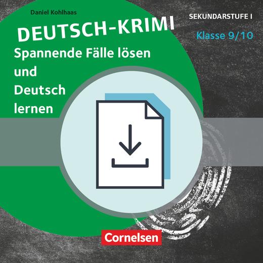 Lernkrimis für die SEK I - Deutsch-Krimi - Spannende Fälle lösen und dabei lernen - Kopiervorlagen als PDF - Klasse 9/10