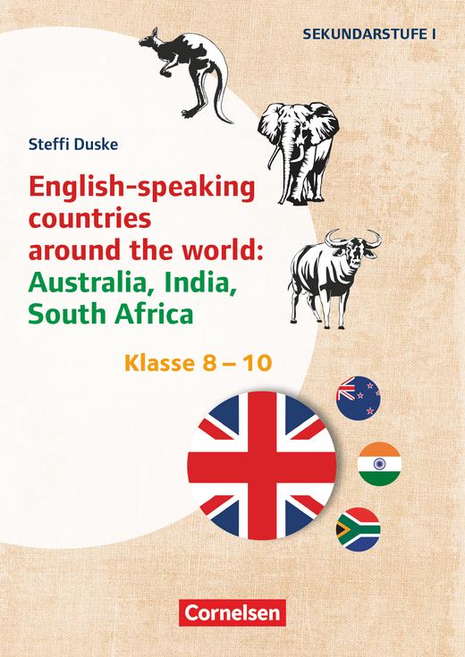 Themenhefte Fremdsprachen SEK - English-speaking countries around the world: Australia, India, South Africa - Kopiervorlagen - Klasse 8-10