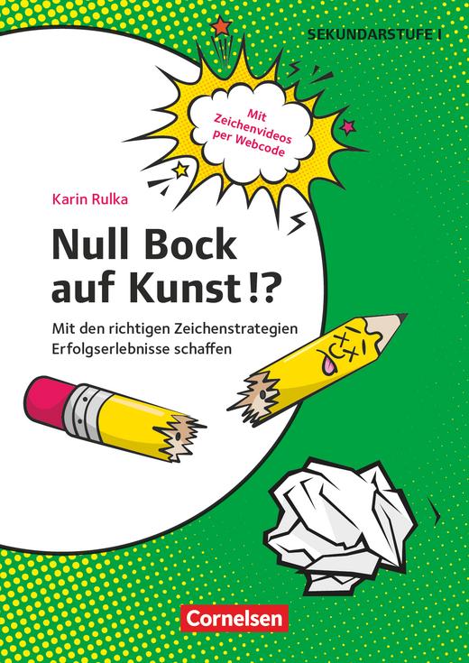Null Bock auf Kunst!? - Mit den richtigen Zeichenstrategien Erfolgserlebnisse schaffen - Kopiervorlagen