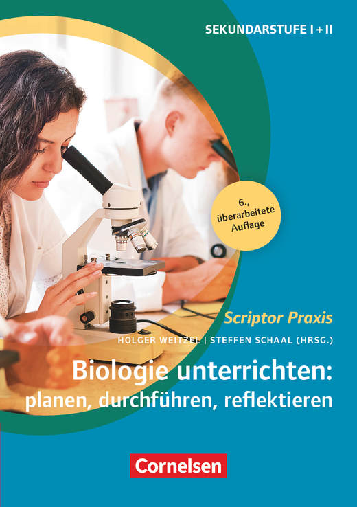 Scriptor Praxis - Biologie unterrichten: planen, durchführen, reflektieren (6. überarbeitete Auflage) - Sekundarstufe I und II - Buch