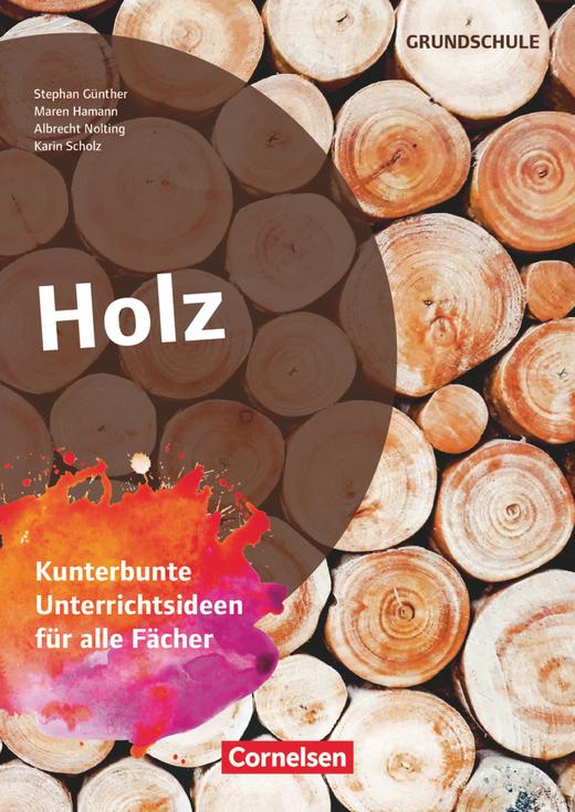 Themenhefte Grundschule - Holz - Kunterbunte Unterrichtsideen für alle Fächer