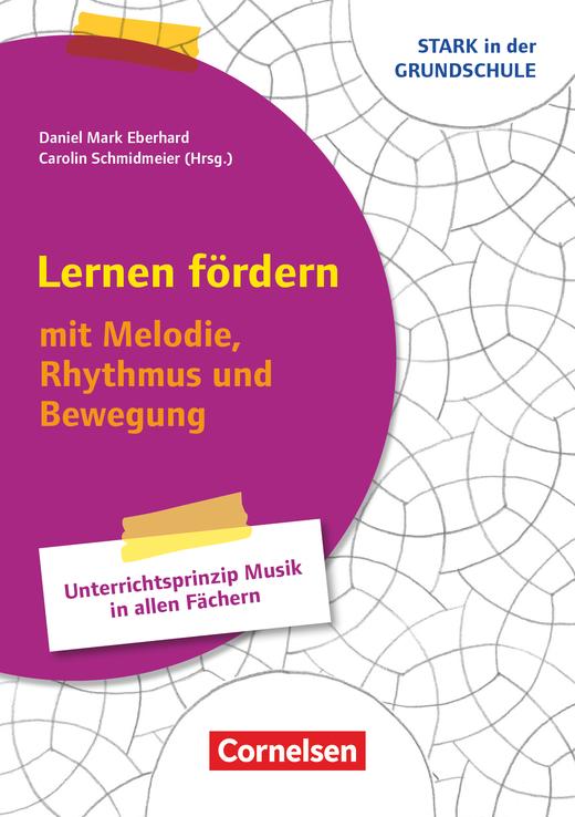 Stark in der Grundschule - Lernen fördern - mit Melodie, Rhythmus und Bewegung - Unterrichtsprinzip Musik in allen Fächern - Buch - Klasse 1-4