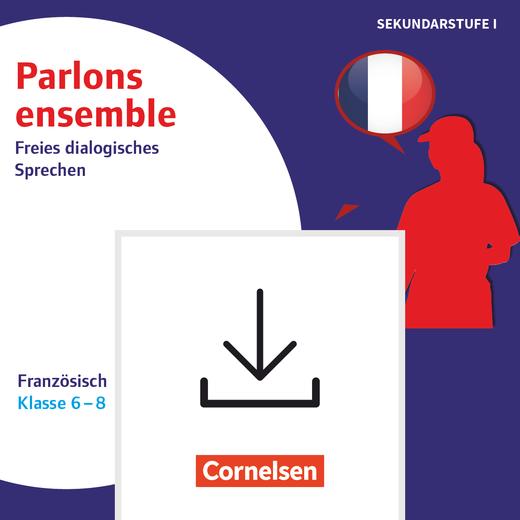 Parlons ensemble - Französisch - Sprechanlässe zu schülernahen Themen - Kopiervorlagen als PDF - Klasse 6-8