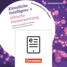 Themenbände Religion und Ethik - Künstliche Intelligenz + ethische Verantwortung - Kopiervorlagen als PDF - Klasse 5-10
